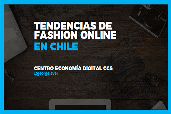 Cifras de tendencias Fashion On Line en Chile